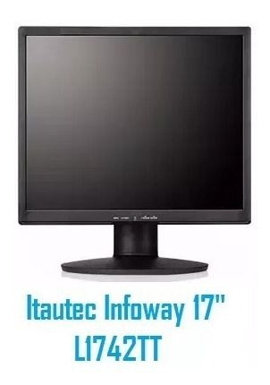 "MONITOR | ITAUTEC | INFOWAY | LT1742T | 17"""