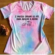 T-shirt Tie Dye - É Preciso Salgar os Pés Para Adoçar a Alma