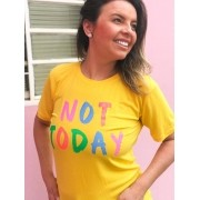 T-Shirt Not Today Amarelo