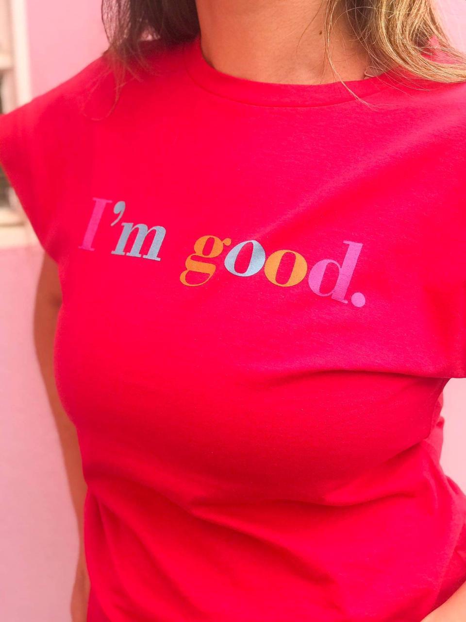 T-Shirt I'm Good Pink