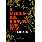 A MENINA QUE BRINCAVA COM FOGO STIEG LARSSON