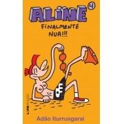 ALINE VOL.4. FINALMENTE NUA!!!. ADAO ITURRUSGARAI