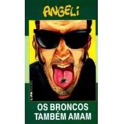 ANGELI OS BRONCOS TAMBEM AMAM