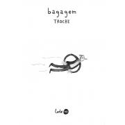 BAGAGEM TROCHE