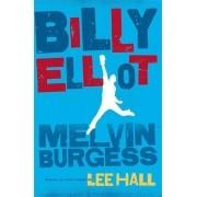 BILLY ELLIOT. MELVIN BURGESS/ LEE HALL