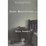 CARO MORRISSEY... WILLY RUSSELL