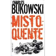 CHARLES BUKOWSKI. MISTO QUENTE