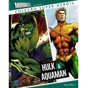COLEÇAO SUPER HEROIS HULK & AQUAMAN VOL. 5