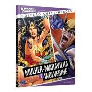 COLEÇAO SUPER HEROIS  MULHER MARAVILHA & WOLVERINE VOL. 6