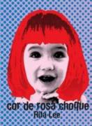 COR DE ROSA CHOQUE RITA LEE