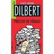 DILBERT VOL.3. PRECISO DE FERIAS