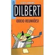 DILBERT VOL.5. ODEIO REUNIOES