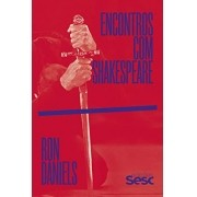 ENCONTROS COM SHAKESPEARE/ RON DANIELS