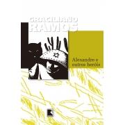 GRACILIANO RAMOS ALEXANDRE E OUTROS HEROIS