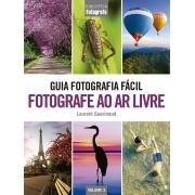GUIA FOTOGRAFIA FACIL FOTOGRAFE AO AR LIVRE