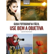 GUIA FOTOGRAFIA FACIL USE BEM A OBJETIVA