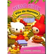 HELLO KITTY VILA DA FLORESTA SEMPRE AMIGOS DVD