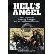 HELLS ANGEL A VIDA E A EPOCA DE SONNY BARGER E DO HELLS ANGELS MOTORCYCLE CLUB