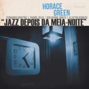 HORACE GREEN JAZZ DEPOIS DA MEIA NOITE CD