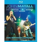 JOHN MAYALL & THE BLUESBREAKERS AND FRIENDS 70TH BIRTHDAY CONCERT BLU RAY