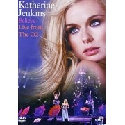 KATHERINE JENKINS BELIEVE LIVE FROM THE O2 DVD