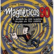 MAGNETICOS 90 A GERAÇAO DO ROCK  BRASILEIRO LANÇADA EM FITA CASSETE