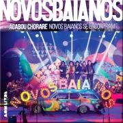 NOVOS BAIANOS ACABOU CHORARE NOVOS BAIANOS SE ENCONTRAM CD