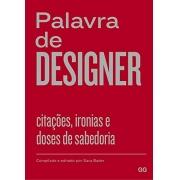 PALAVRA DE DESIGNER CITAÇOES, IRONIAS E DOSES DE SABEDORIA