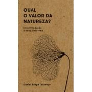 QUAL O VALOR DA NATUREZA UMA INTRODUÇAO A ETICA AMBIENTAL