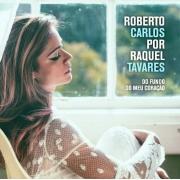 ROBERTO CARLOS POR RAQUEL TAVARES DO FUNDO DO MEU CORAÇAO CD