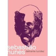 SEBASTIAO NUNE DELIRANTE LUCIDEZ