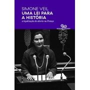 SIMONE VEIL. UMA LEI PARA A HISTORIA
