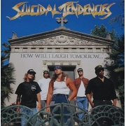 SUICIDAL TENDENCIES HOW WILL I LAUGH TOMORROW CD