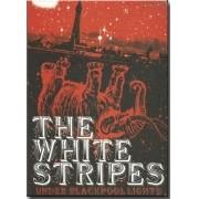 THE WHITE STRIPES. UNDER BLACKPOOL LIGHTS DVD