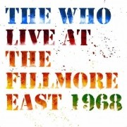 THE WHO LIVE AT THE FILLMORE EAST 1968 CD