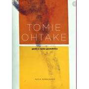TOMIE OHTAKE GESTO E RAZAO GEOMETRICA PAULO HERKENHOFF