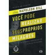 VOCE PODE REALIZAR SEUS PROPRIOS MILAGRES NAPOLEON HILL