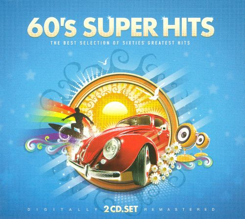 60S SUPER HITS THE BEST SELECTION OF SIXTIES GREATEST HITS CD