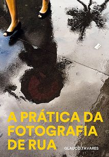 A PRATICA DA FOTOGRAFIA DE RUA