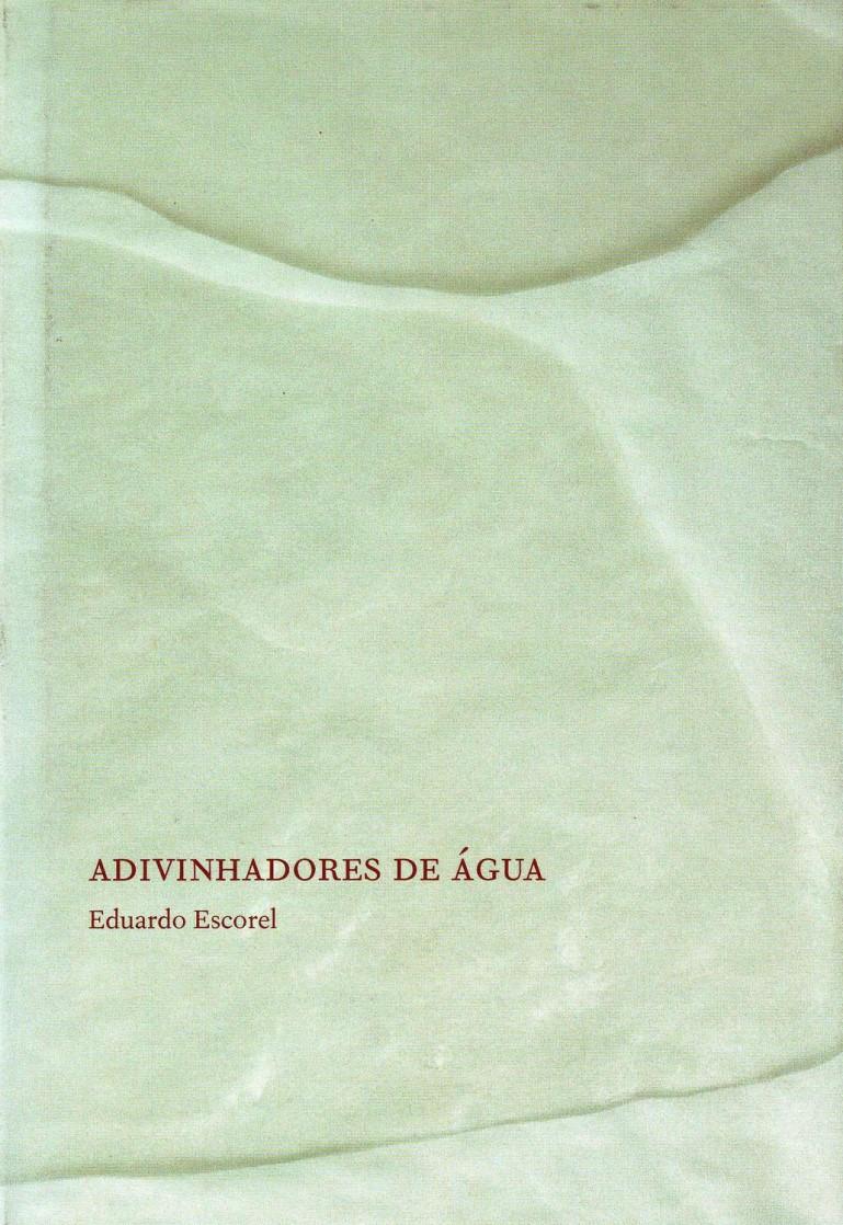 ADIVINHADORES DE AGUA EDUARDO ESCOREL
