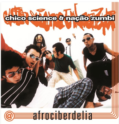 AFROCIBERDELIA CHICO SCIENCE & NAÇAO ZUMBI CD