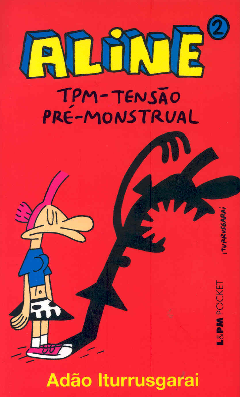 ALINE VOL.2. TPM-TENSAO PRÉ-MONSTRUAL. ADAO ITURRUSGARAI