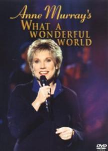 ANNE MURRAY´S  WHAT A WONDERFUL WORLD DVD