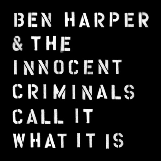 BEN HARPER AND THE INNOCENT CRIMINALS CALL IT WHAT IT IS CD