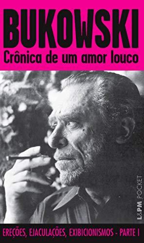 BUKOWSKI. CRONICA DE UM AMOR LOUCO