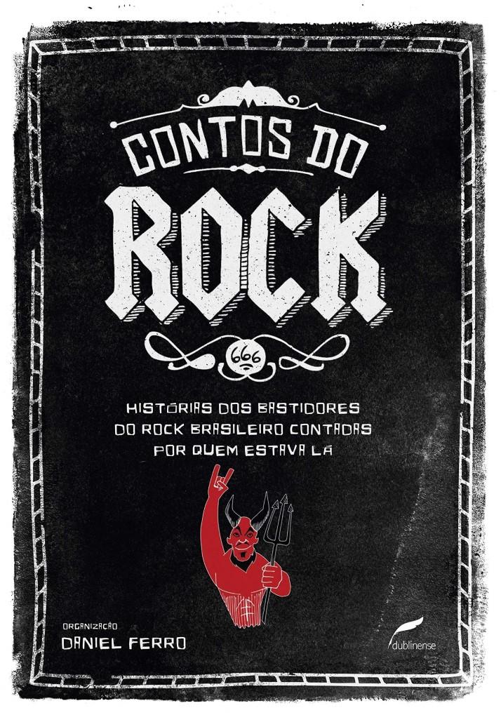 CONTOS DO ROCK HISTORIA DOS BASTIDORES DO ROCK BRASILEIRO CONTADAS POR QUEM ESTAVA LA
