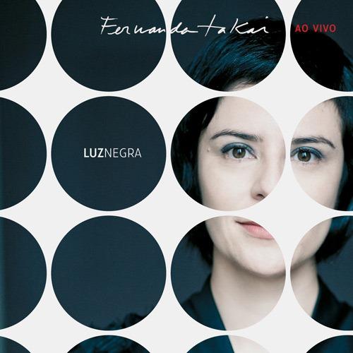 FERNANDA TAKAI LUZ NEGRA AO VIVO CD