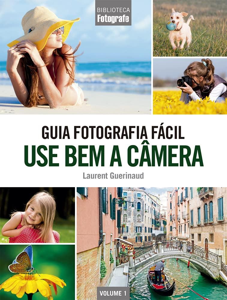 GUIA FOTOGRAFIA FACIL USE BEM A CAMERA