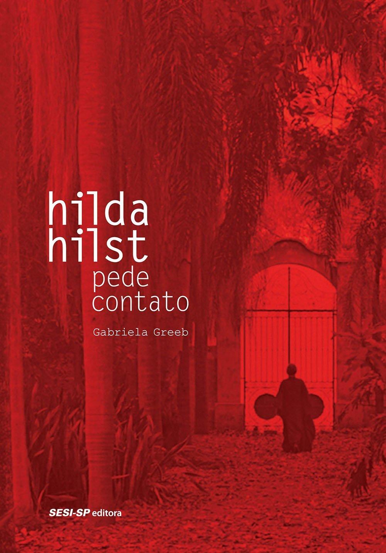 HILDA HILST PEDE CONTATO/ GABRIELA GREEB