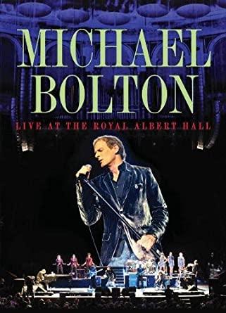 MICHAEL BOLTON LIVE AT THE ROYAL ALBERT HALL DVD